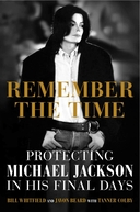 Remember The Time: Protecting Michael Jackson In His Final Days (Remember The Time: Protecting Michael Jackson In His Final Days)