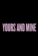 Yours and Mine (Yours and Mine)