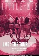 Little Mix: LM5 - The Tour Film (LM5: The Tour Film)