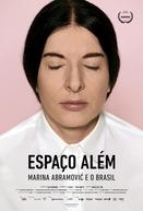 Espaço Além - Marina Abramović e o Brasil (The Space In Between - Marina Abramović and Brazil)