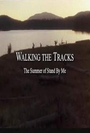 Walking the Tracks: The Summer of 'Stand by Me' (Walking the Tracks: The Summer of 'Stand by Me')