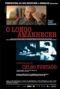 O Longo Amanhecer - Cinebiografia de Celso Furtado - Poster / Capa / Cartaz - Oficial 1