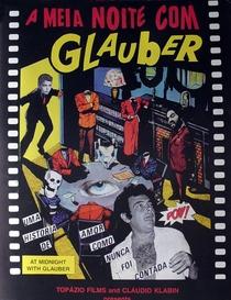 À Meia Noite com Glauber Rocha - Poster / Capa / Cartaz - Oficial 1