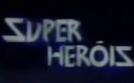 Sessão Super Heróis (Sessão Super Heróis)