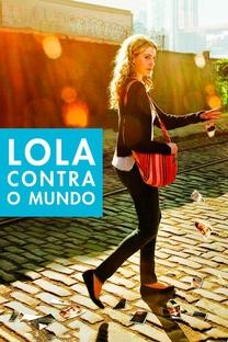 Lola Contra o Mundo - Poster / Capa / Cartaz - Oficial 3