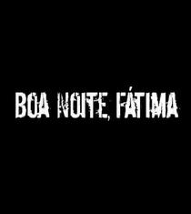 Boa noite, Fátima - Poster / Capa / Cartaz - Oficial 1