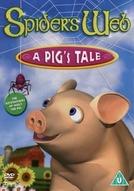 O Porquinho e a Aranha (Spider's Web: A Pig's Tale)