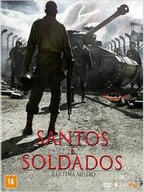 Santos e Soldados: A Última Missão - Poster / Capa / Cartaz - Oficial 1