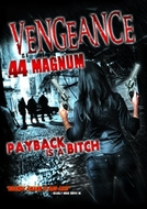 Vengeance Is a .44 Magnum (Vengeance Is a .44 Magnum)