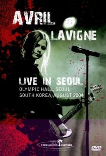 Avril Lavigne - Live in Seoul - Poster / Capa / Cartaz - Oficial 1
