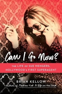 Can I Go Now?: The Life of Sue Mengers, Hollywood's First Superagent - Poster / Capa / Cartaz - Oficial 1