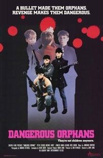 Dangerous Orphans  - Poster / Capa / Cartaz - Oficial 1