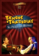 Tangos e Tragédias na Praça da Matriz (Tangos e Tragédias na Praça da Matriz)