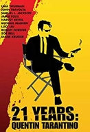 21 Years: Quentin Tarantino (21 Years: Quentin Tarantino)