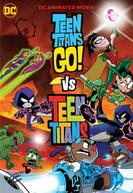 Jovens Titãs em Ação! vs Jovens Titãs (Teen Titans Go! Vs. Teen Titans)