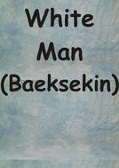 White Man  (Baeksekin)