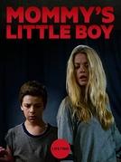 Mommy's Little Boy (Mommy's Little Boy)