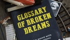 Glossary of Broken Dreams / Trailer
