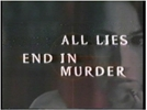 Mentiras terminam em morte (All Lies End in Murder)