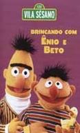Vila Sésamo - Brincando Com Ênio e Beto (Sesame Street: Playing With Ernie and Bert)