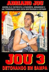 JOU 3 DETONANDO EM SAMPA - Poster / Capa / Cartaz - Oficial 1