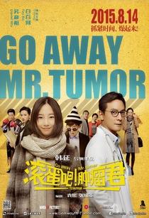 Go Away Mr. Tumor - Poster / Capa / Cartaz - Oficial 1