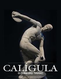 Calígula - O Primeiro Tirano - Poster / Capa / Cartaz - Oficial 2