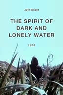 The Spirit of Dark and Lonely Water (The Spirit of Dark and Lonely Water)