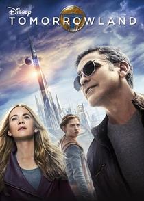 Tomorrowland - Um Lugar Onde Nada é Impossível - Poster / Capa / Cartaz - Oficial 10