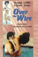 Linha Cruzada (Over the Wire )