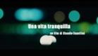 Una Vita Tranquilla - Trailer ufficiale