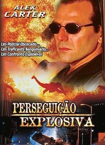 Perseguição Explosiva - Poster / Capa / Cartaz - Oficial 1