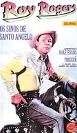 Roy Rogers - Os Sinos de Santo Angelo (Bells of San Angelo)