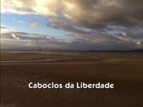 Caboclos da Liberdade - Poster / Capa / Cartaz - Oficial 1