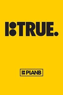 Plan B: True - Poster / Capa / Cartaz - Oficial 1