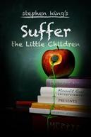 Suffer the Little Children (Suffer the Little Children)
