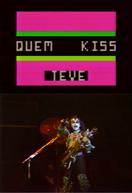 Quem KISS Teve (Quem KISS Teve)