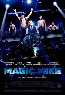 Magic Mike - Poster / Capa / Cartaz - Oficial 1