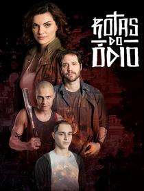 Rotas do Ódio (1ª Temporada) - Poster / Capa / Cartaz - Oficial 1