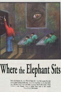 Where the Elephant Sits - Poster / Capa / Cartaz - Oficial 1