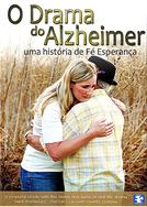O Drama do Alzheimer: uma historia de fé e esperança