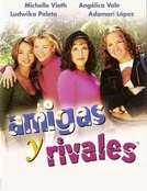 Amigas e Rivais (Amigas y rivales)