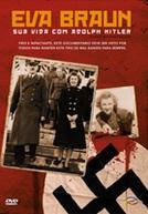 Eva Braun: Sua Vida com Adolph Hitler (Eva Braun: Her Life with Adolf Hitler)