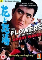 The Flowers and the Angry Waves (Hana to dotô     )