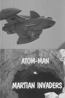 Atom Man vs. Martian Invaders (Atom Man vs. Martian Invaders)