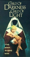 Filho do Bem, Filho do Mal (Child Of Darkness, Child Of Light)