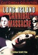 The Long Island Cannibal Massacre (The Long Island Cannibal Massacre)