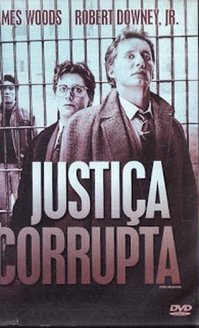 Justiça Corrupta - 17 de Fevereiro de 1989 | Filmow