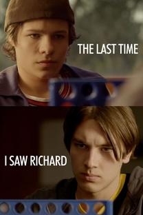 The Last Time I Saw Richard - Poster / Capa / Cartaz - Oficial 2