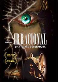 Irracional - Uma Paixão Devoradora - Poster / Capa / Cartaz - Oficial 1